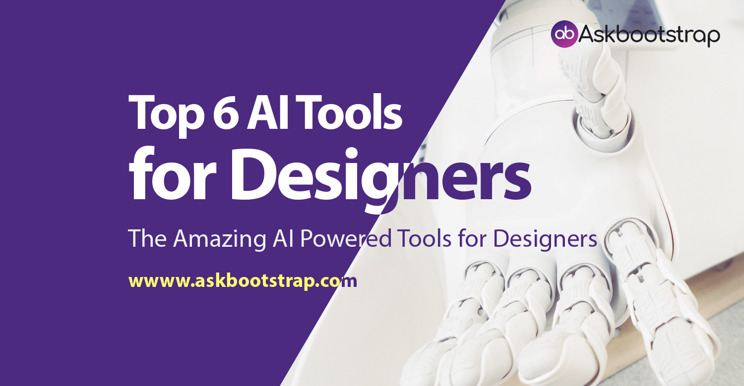 Top 6 AI Tools for Designers - Ask Bootstrap
