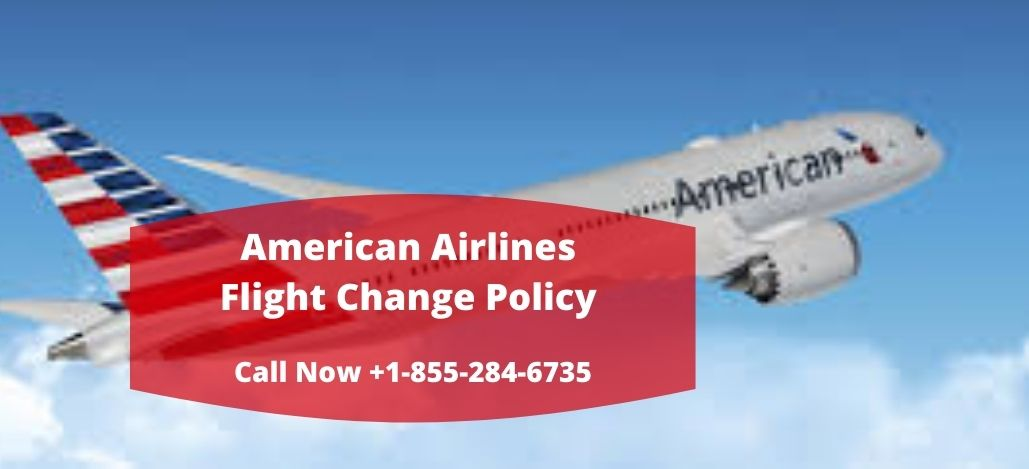 American Airlines Flight Change Policy, Fee & Same Day Flight Change