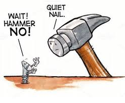 If all you have is a hammer everything starts to look like a nail - noure times