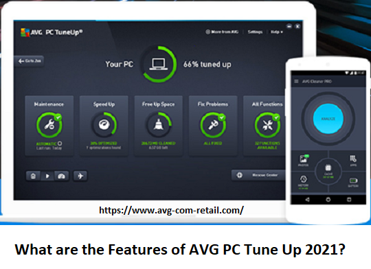 What are the Features of AVG PC Tune Up 2021? - Www.Avg.com/retail
