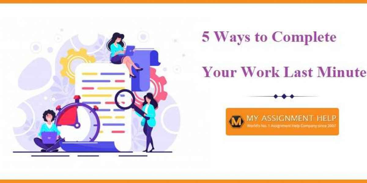 5 WAYS TO COMPLETE YOUR WORK LAST MINUTE