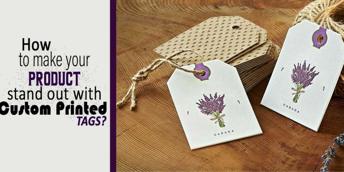 How To Make Your Product Stand Out With Custom Printed Tags?