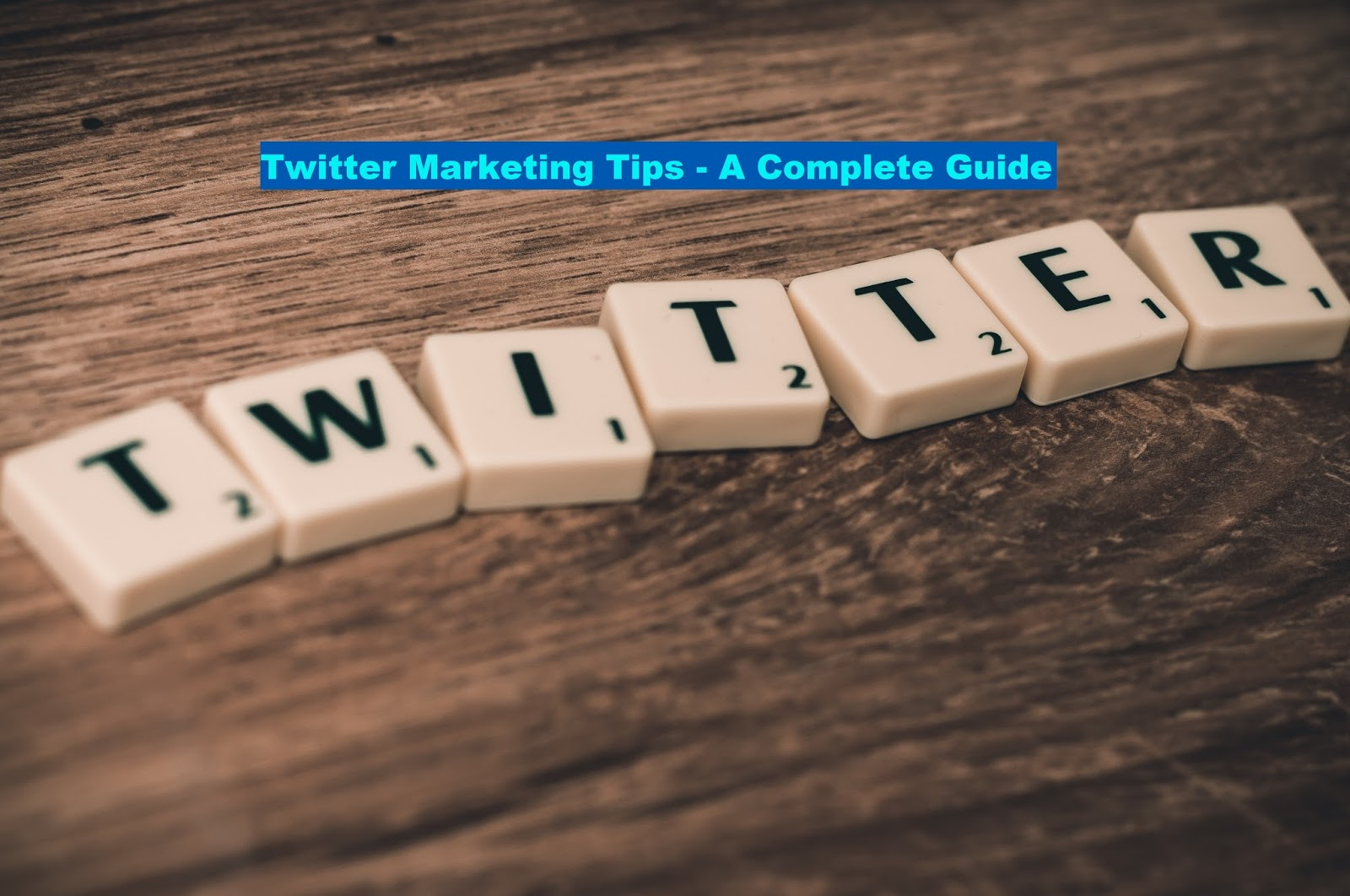 Twitter Marketing Tips - A Complete Guide! - Digital Marketing NewHood - Get Best Digital Marketing Tips!!