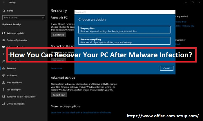 How You Can Recover Your PC After Malware Infection? - www.office.com/setup