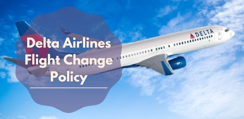 Delta Airlines Flight Change Policy +1-855-915-0936, Same Day, Fee