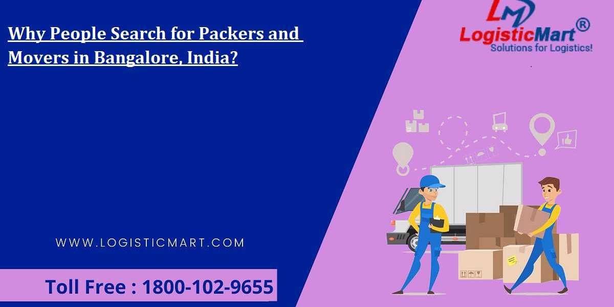 Why People Search for Packers and Movers in Bangalore, India?