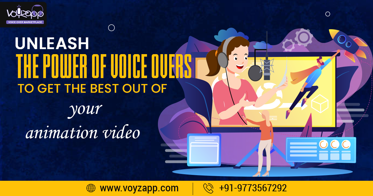 Unleash the power of voice overs to get the best out of animation video