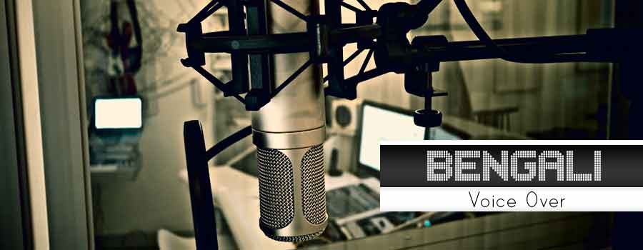 Bengali Voice Over Artists | Bengali Voice Over | Bengali Voice Over Agency | Bengali Dubbing