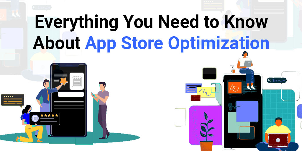 Everything You Need to Know About App Store Optimization   AppMarketingPlus