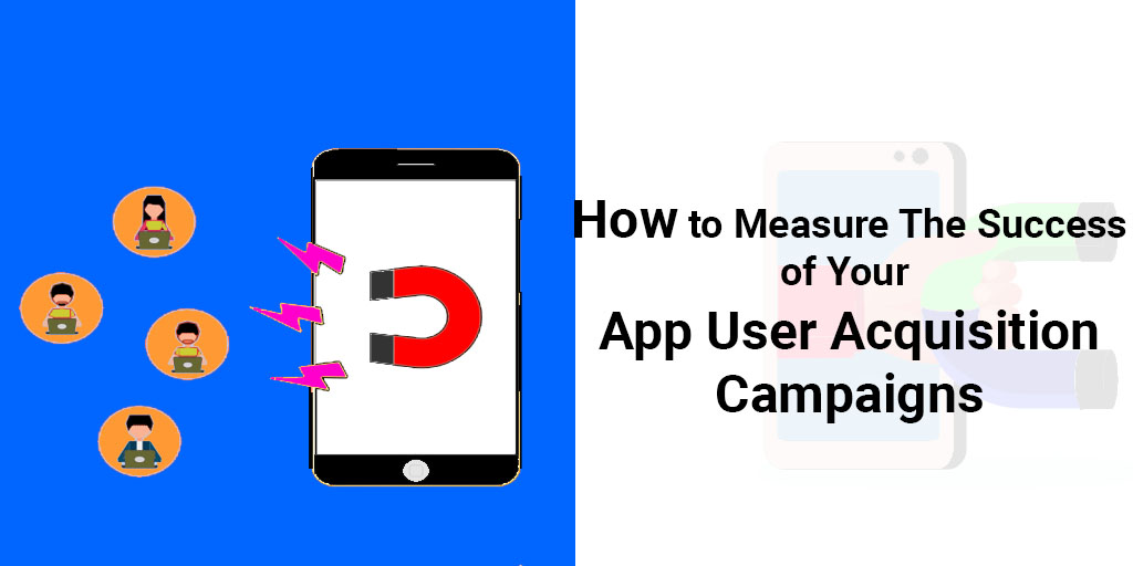 How to measure the success of your app user acquisition campaigns   AppMarketingPlus